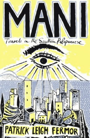 9780719566912: Mani: Travels in the Southern Peloponnese
