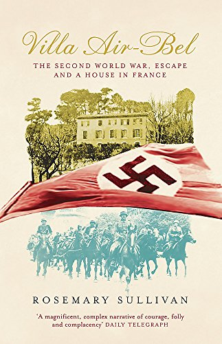 9780719566943: Villa Air-Bel: The Second World War, Escape and a House in France