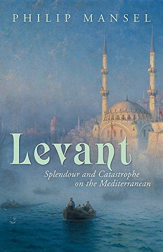 9780719567070: Levant: Splendour and Catastrophe on the Mediterranean