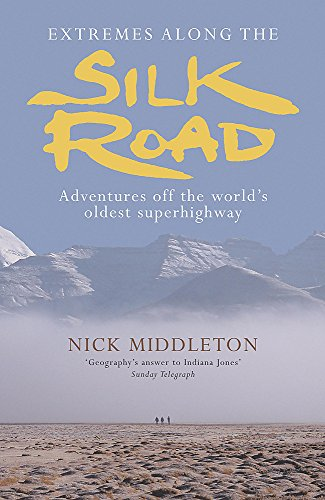 9780719567193: Extremes Along the Silk Road: Adventures Off the World's Oldest Superhighway