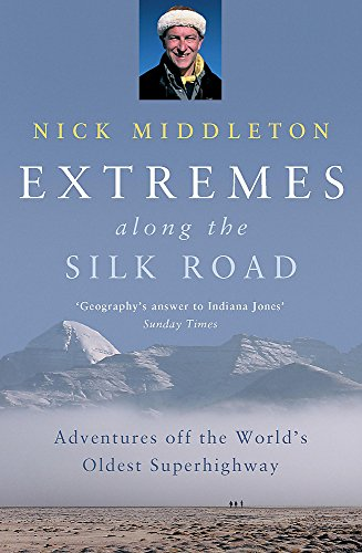 9780719567209: Extremes Along the Silk Road: Adventures Off the World's Oldest Superhighway
