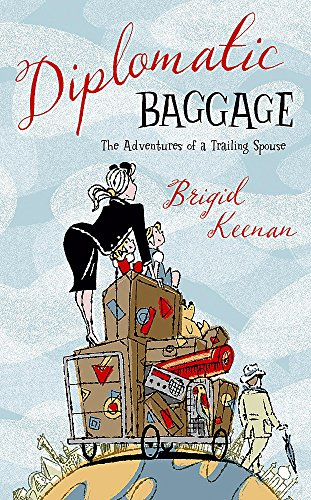 9780719567254: Diplomatic Baggage: The Adventures of a Trailing Spouse