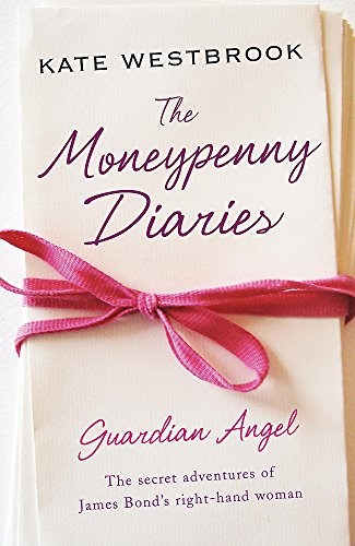 9780719567421: The Moneypenny Diaries: Guardian Angel