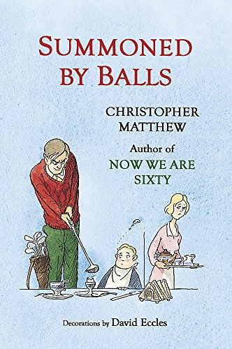 Summoned by Balls (0719568196) by Christopher Matthew