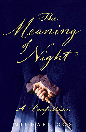The Meaning of Night (Signed First U.K. Edition): Michael Cox