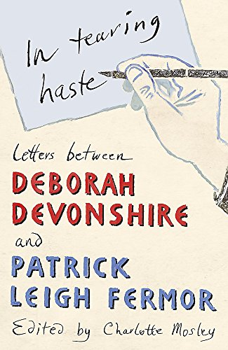 9780719568589: In Tearing Haste: Letters Between Deborah Devonshire and Patrick Leigh Fermor