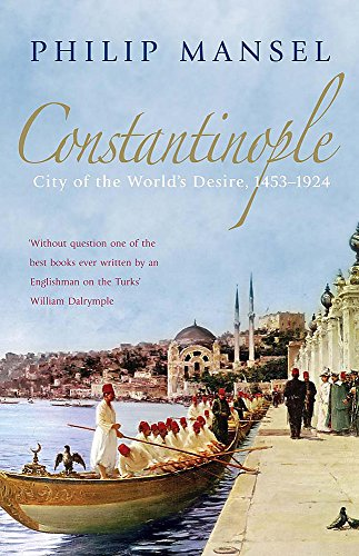 9780719568800: Constantinople: City of the World's Desire, 1453–1924