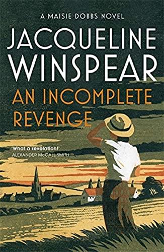 9780719569616: AN INCOMPLET REVENGE: Maisie Dobbs Mystery 5