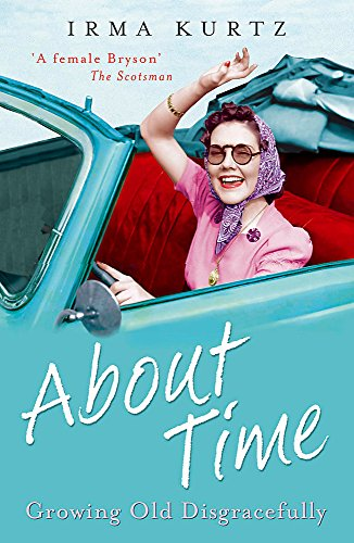 9780719569869: About Time: Growing Old Disgracefully