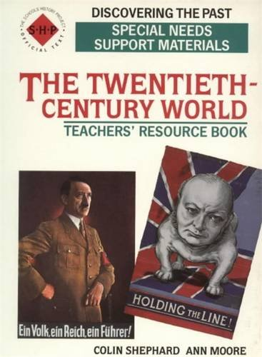 The Twentieth-century World: Special Needs Support Material (Discovering the Past) (9780719570476) by Tim Lomas; B. Brown; Colin Shephard; Schools History Project; Ann Moore
