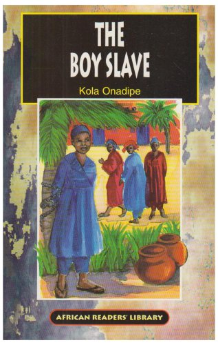 The Boy Slave (African Readers' Library) (0719571278) by Onadipe, Kola