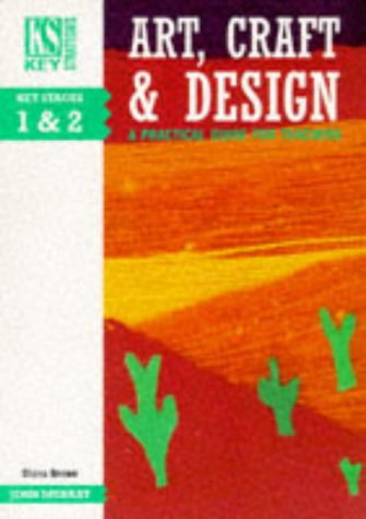 Art, Craft and Design: Key Stages 1 & 2 (Key Strategies) (0719571707) by Brown, Diana