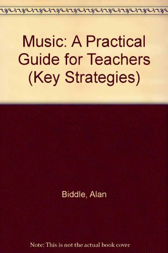 9780719571749: Music: A Practical Guide for Teachers (Key Strategies)