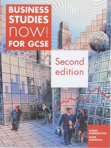 Business Studies Now! for GCSE: Borrington, Karen