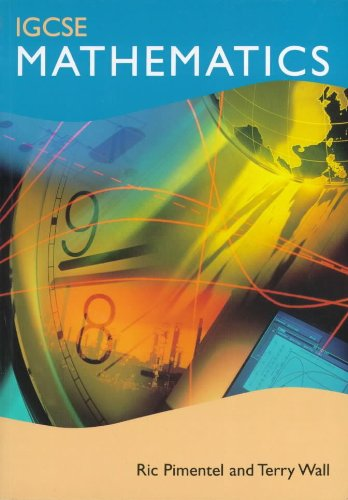 IGCSE Mathematics (0719574587) by Ric Pimentel; Terry Wall; Ric Pimental