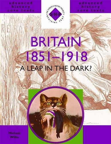 9780719574894: Britain 1851-1918: A Leap in the Dark? (Shp Advanced History Core Texts)