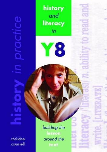 History and Literacy: Year 8 (History in Practice) (0719577314) by Counsell, Christine