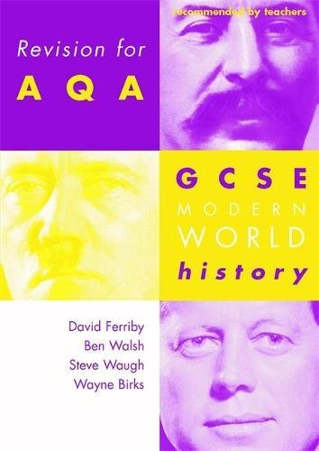 Revision for AQA: GCSE Modern World History (Revision for History) (0719577381) by David Ferriby; Ben Walsh; Steve Waugh; Wayne Birks