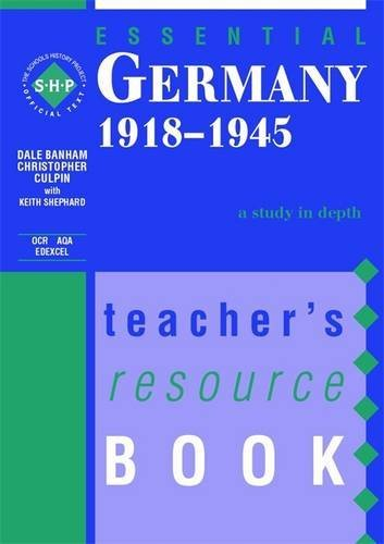 Germany 1918-1945: Teacher's Resource Book (Essentials Series) (9780719577543) by Dale Banham; Christopher Culpin