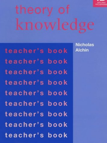9780719578663: The Theory of Knowledge: Teacher's Book
