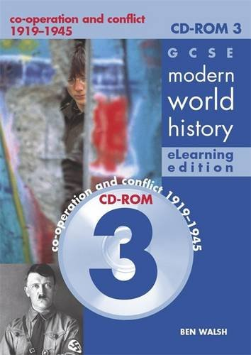 9780719579721: GCSE Modern World History eLearning Edition CDROM 3: Co-operation and conflict 1919-1945