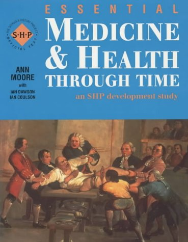 9780719585371: Medicine and Health Through Time: Student's Book (Essentials Series)