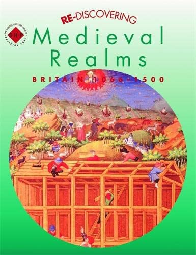 Re-discovering Medieval Realms: Britain 1066-1500 Pupil's Book: Shephard, Colin