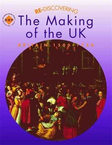 9780719585449: Re-discovering the Making of the UK: Britain 1500-1750: Students' Book (ReDiscovering the Past)