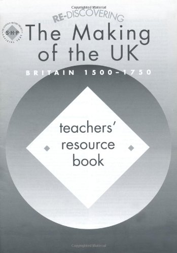 9780719585456: Re-discovering the Making of the Uk Britain 1500-1750: Teacher's Book (Re-discovering the Past)