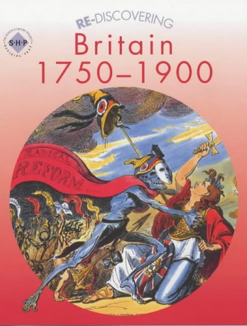 9780719585463: Re-discovering Britain 1750-1900 Pupil's Book: Students' Book (ReDiscovering the Past)
