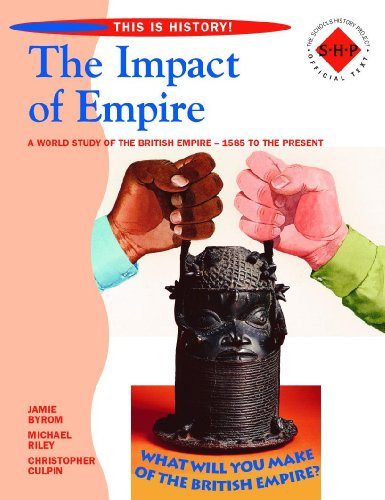 9780719585616: The Impact of Empire: A World Study of The British Empire - 1585 to The Present (This Is History!)