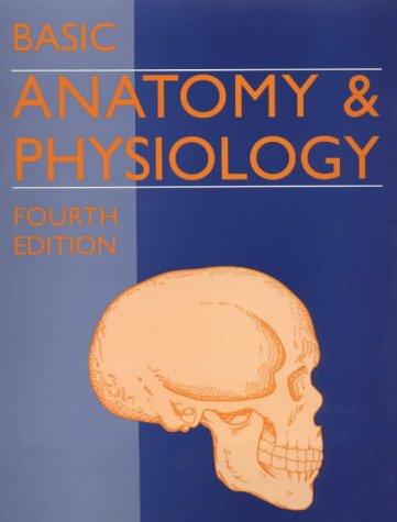 9780719585920: Basic Anatomy and Physiology Fourth Edition
