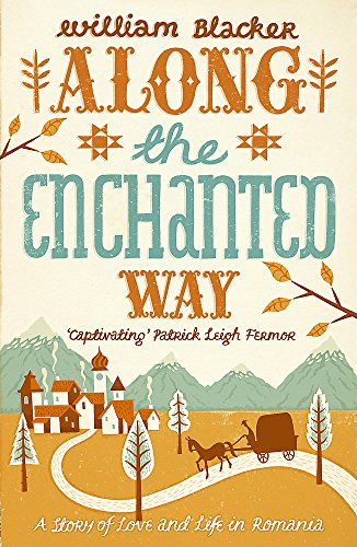 9780719598005: Along the Enchanted Way: A Story of Love and Life in Romania. William Blacker