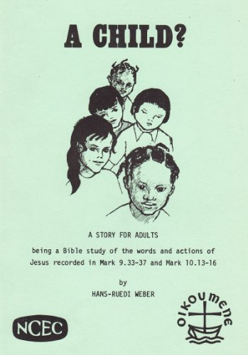 9780719702228: A child?: A story for adults, being a Bible study of th words and actions of Jesus recorded in Mark 9.33-37 and Mark 10.13-16