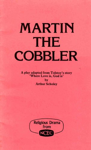 Martin the Cobbler (Plays over ten minutes long) (0719703840) by Scholey, Arthur; Tolsto, L.N.; Scholey, Arthur; National Christian Education Council