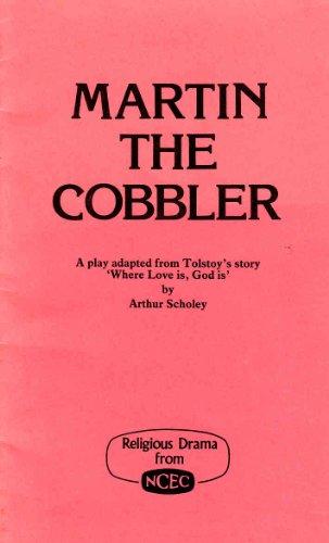 Martin the Cobbler (Plays over ten minutes long) (0719703840) by Scholey, Arthur; Tolsto, L.N.; Scholey, Arthur; National Christian Education Council