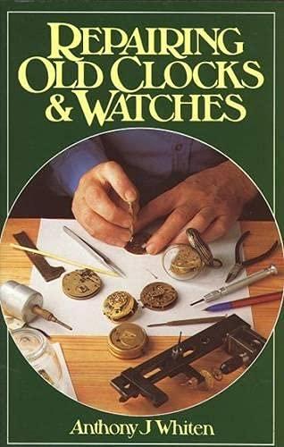 9780719801907: Repairing Old Clocks & Watches