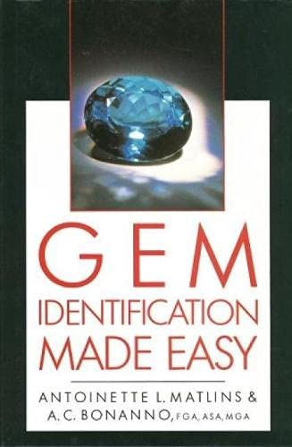 Gem Identification Made Easy: Matlins, Antoinette L.; Bonanno, Antonio C.
