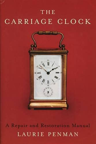 9780719803109: The Carriage Clock: A Repair and Restoration Manual