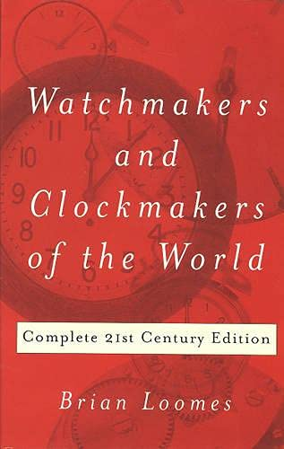 9780719803307: Watchmakers and Clockmakers of the World: Complete 21st Century Edition