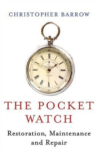 9780719803703: The Pocket Watch: Restoration, Maintenance and Repair