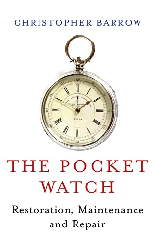 9780719803901: The Pocket Watch: Restoration, Maintenance and Repair