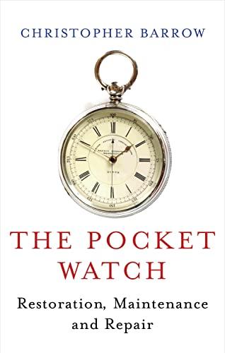 9780719803901: The Pocket Watch: Restoration, Maintenance and Repair