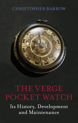 9780719804007: The Verge Pocket Watch: Its History, Development and Maintenance