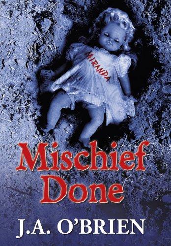 Mischief Done: O'Brien, J. A.