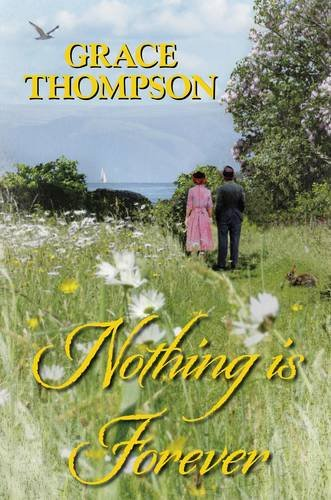 Nothing is Forever: Thompson, Grace