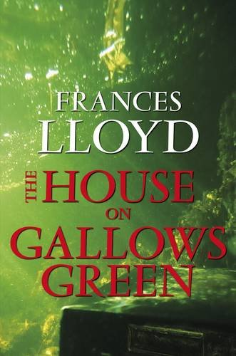 The House on Gallows Green: Lloyd, Frances