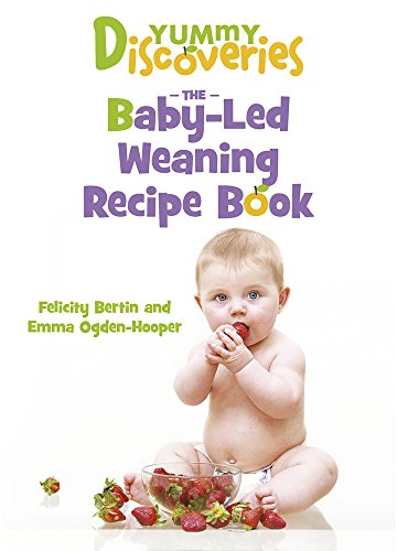 9780719806988: Yummy Discoveries: The Baby-Led Weaning Recipe Book
