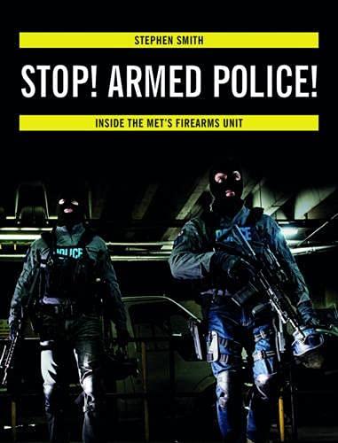 9780719808265: Stop! Armed Police!: Inside the Met's Firearms Unit