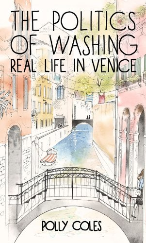 9780719808784: The Politics of Washing: Real Life in Venice